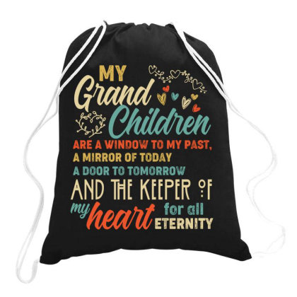 My Grand Children Are A Window To My Past A Mirror Of Today A Door To Drawstring Bags Designed By Vip.pro123