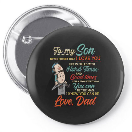 To My Son Never Forget That I Love You Life Is Filled With Hard Times Pin-back Button Designed By Vip.pro123