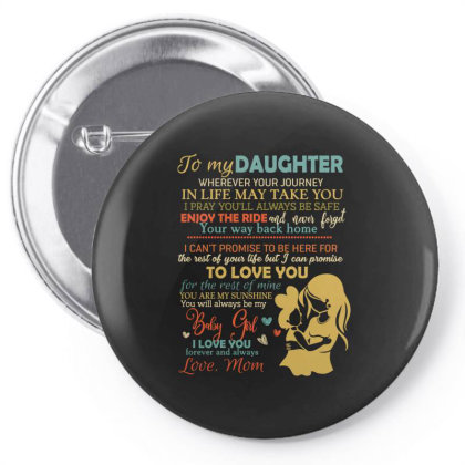 To My Daughter Wherever Your Journey In Life May Take You Pin-back Button Designed By Vip.pro123