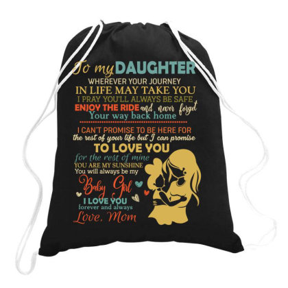 To My Daughter Wherever Your Journey In Life May Take You Drawstring Bags Designed By Vip.pro123
