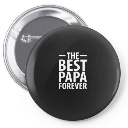 The Best Papa Forever | Father's Day Gift Pin-back Button Designed By Rafaellopez