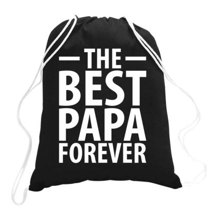 The Best Papa Forever | Father's Day Gift Drawstring Bags Designed By Rafaellopez
