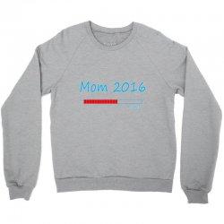 mommy 2016 loading Crewneck Sweatshirt | Artistshot