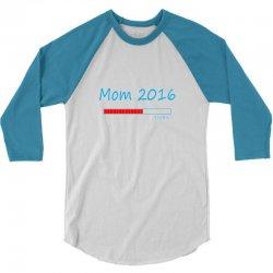 mommy 2016 loading 3/4 Sleeve Shirt | Artistshot