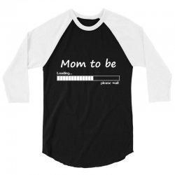 mommy loading 3/4 Sleeve Shirt   Artistshot