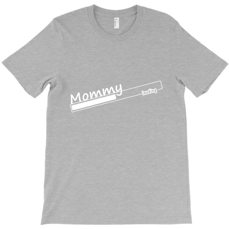 Mommy Loading T-shirt   Artistshot