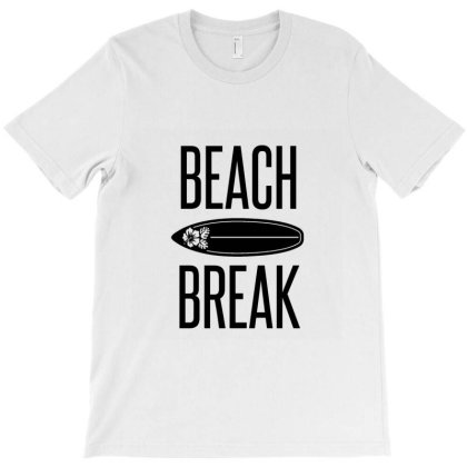 Beach Break  The Places Where The Waves Break Over Sandbars T-shirt Designed By Perfect Designers
