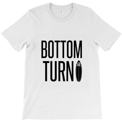 Bottom Turn T-shirt Designed By Perfect Designers