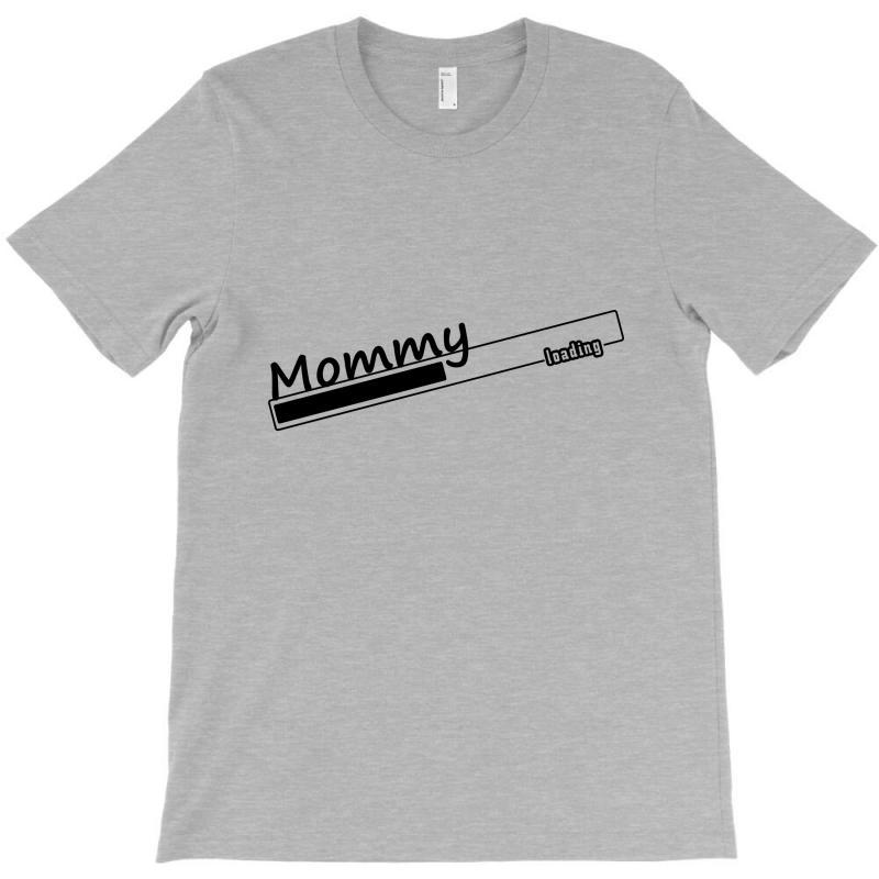 Mommy Loading T-shirt | Artistshot