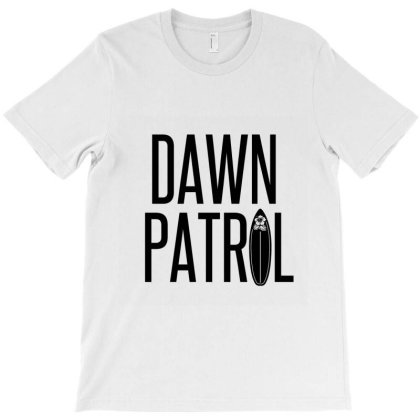 Dawn Patrol – Going Surfing First Thing In The Morning T-shirt Designed By Perfect Designers