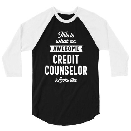 Credit Counselor Job Title Gift 3/4 Sleeve Shirt Designed By Cidolopez