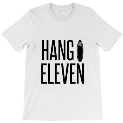 Hang Eleven – Used To Describe A Male Surfer Who Rides Naked T-shirt Designed By Perfect Designers