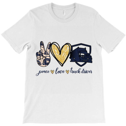 Peace Love Truck  Driver T-shirt Designed By Vip.pro123