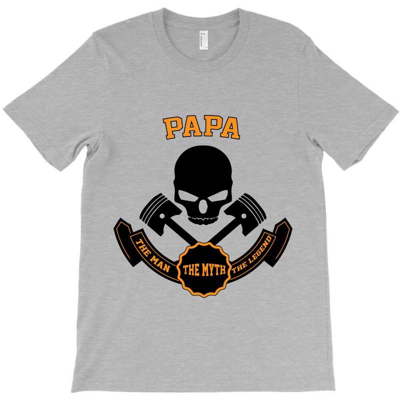 The Man  The Myth   The Legend - Papa T-shirt   Artistshot