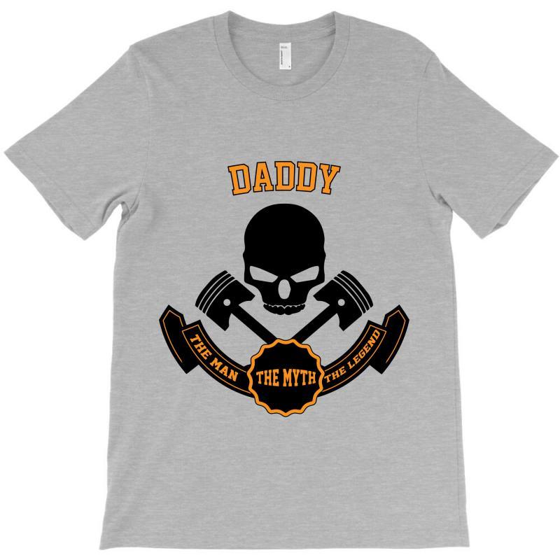The Man  The Myth   The Legend - Daddy T-shirt   Artistshot