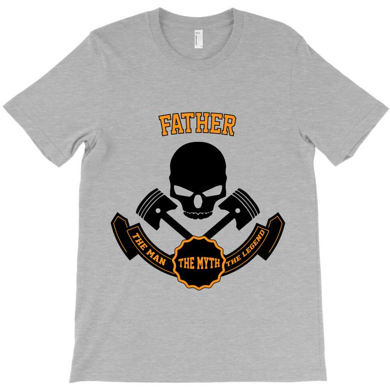 The Man  The Myth   The Legend - Father T-shirt | Artistshot