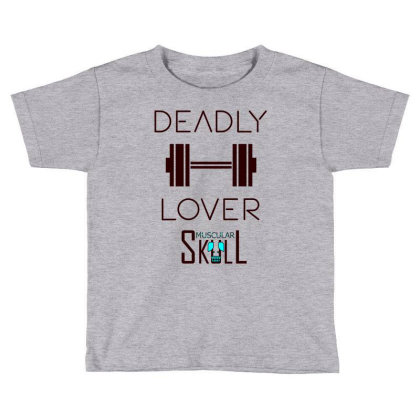 Deadly Dumbbell Lover 2 Toddler T-shirt Designed By .m.e.l.u.h.a. Fashion Store