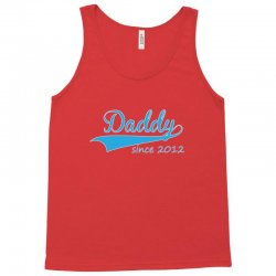 daddy since 2012 Tank Top | Artistshot