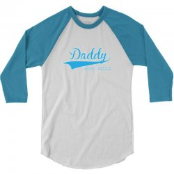 daddy since 2012 3/4 Sleeve Shirt | Artistshot