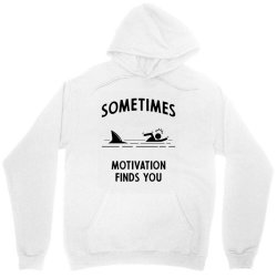 Shark Motivation Finds You - Funny quote Unisex Hoodie | Artistshot