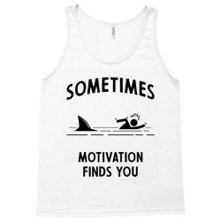Shark Motivation Finds You - Funny quote Tank Top | Artistshot
