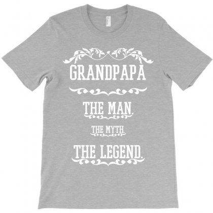 The Man  The Myth   The Legend - Grandpapa T-shirt Designed By Costom