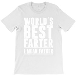 WORLD´S BEST FATER I MEAN FATHER | father's day gift T-Shirt | Artistshot