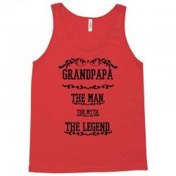the man  the myth   the legend - grandpapa Tank Top | Artistshot