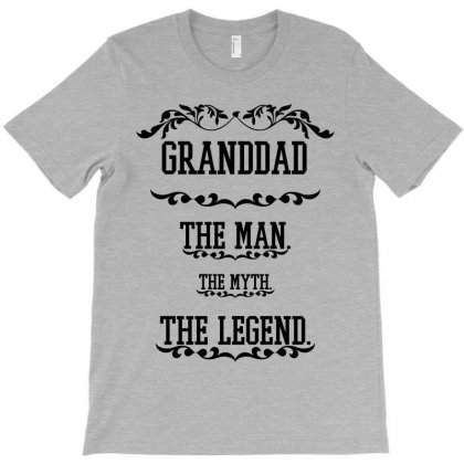 The Man  The Myth   The Legend - Granddad T-shirt Designed By Costom