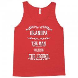 the man  the myth   the legend - grandpa Tank Top   Artistshot