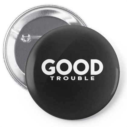 Good Trouble Pin-back Button Designed By Dhigraphictees