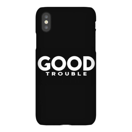 Good Trouble Iphonex Case Designed By Dhigraphictees