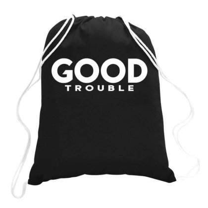 Good Trouble Drawstring Bags Designed By Dhigraphictees