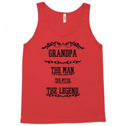 the man  the myth   the legend - grandpa Tank Top | Artistshot