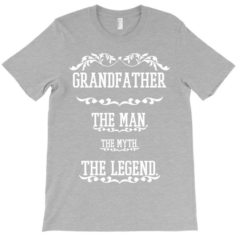 The Man  The Myth   The Legend - Grandfather T-shirt | Artistshot