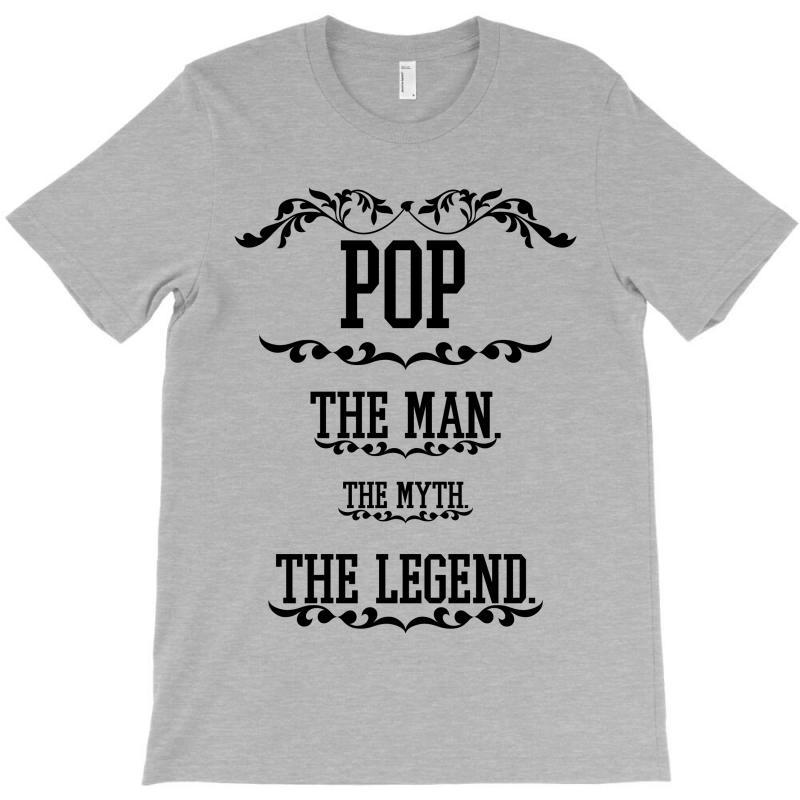 The Man  The Myth   The Legend - Pop T-shirt | Artistshot