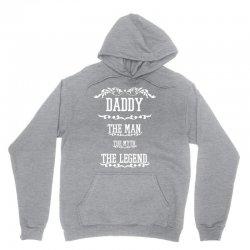 the man  the myth   the legend - daddy Unisex Hoodie | Artistshot