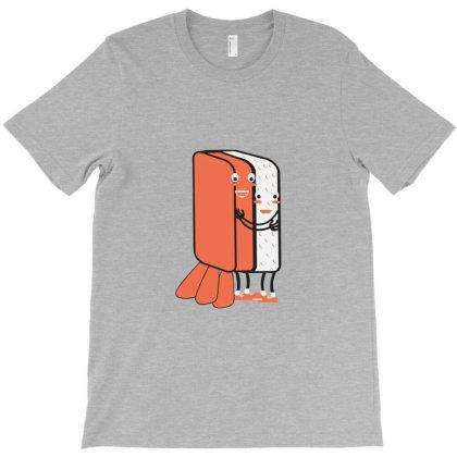 Sushi Hug T-shirt Designed By Ahmadjufriyanto