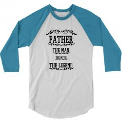 the man  the myth   the legend - father 3/4 Sleeve Shirt | Artistshot