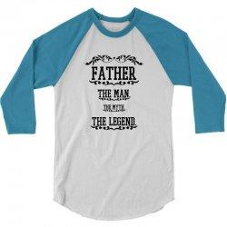 the man  the myth   the legend - father 3/4 Sleeve Shirt | Artistshot