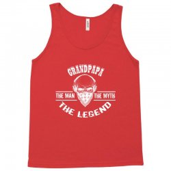 the man  the myth   the legend - grandpapa Tank Top | Artistshot