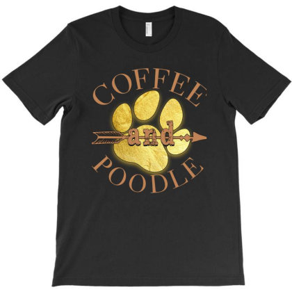 Coffee And Poodle T-shirt Designed By Sengul