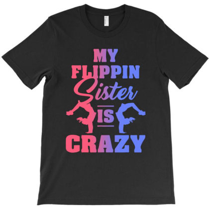 My Flippin Sister Is Crazy T-shirt Designed By Sengul