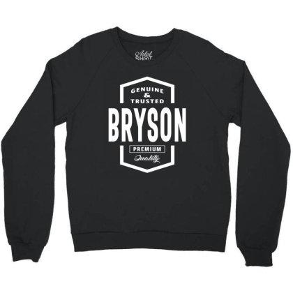 Bryson Personalized Name Birthday Gift Crewneck Sweatshirt Designed By Cidolopez