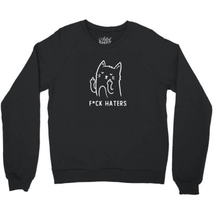 Fuck Haters Funny Cute Gift Crewneck Sweatshirt Designed By Koalastudio