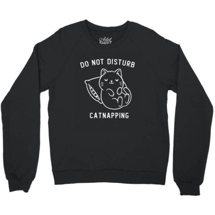 Do Not Disturb, Catnapping Funny Cute Gift Crewneck Sweatshirt Designed By Koalastudio