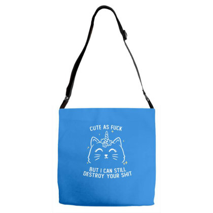 Cute As Fuck But I Can Still Destroy Your Shit Funny Cute Gift Adjustable Strap Totes Designed By Koalastudio