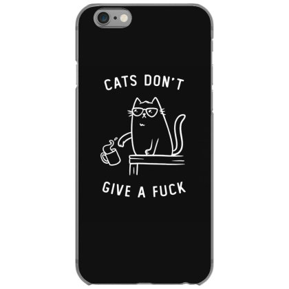 Cats Dont Give A Fuck Funny Cute Gift Iphone 6/6s Case Designed By Koalastudio