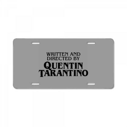Written And Directed By Quentin Tarantino License Plate Designed By Tremsrart