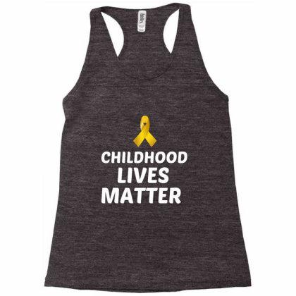 Childhood Lives Matter Childhood Cancer Awareness White Racerback Tank Designed By Perfect Designers